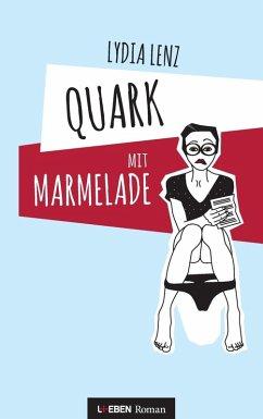 Quark mit Marmelade (eBook, ePUB)