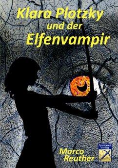 Klara Plotzky und der Elfenvampir (eBook, ePUB) - Reuther, Marco