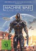 Machine Wars - Planet der Roboter