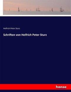 Schriften von Helfrich Peter Sturz