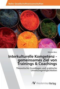 Interkulturelle Kompetenz - gemeinsames Ziel von Trainings & Coachings