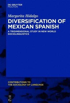 Diversification of Mexican Spanish (eBook, PDF) - Hidalgo, Margarita