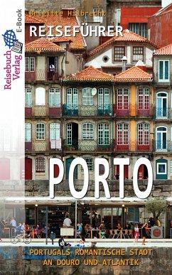 Reiseführer Porto (eBook, ePUB) - Hilbrecht, Brigitte