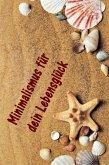 Minimalismus für dein Lebensglück (eBook, ePUB)