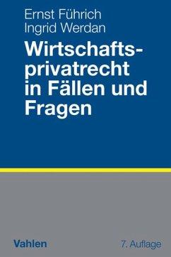Wirtschaftsprivatrecht in Fällen und Fragen (eBook, PDF) - Werdan, Ingrid; Führich, Ernst