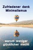Zufriedener dank Minimalismus - warum weniger glücklicher macht (eBook, ePUB)
