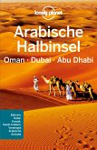 Lonely Planet Reiseführer Arabische Halbinsel, Oman, Dubai, Abu Dhabi (eBook, PDF)
