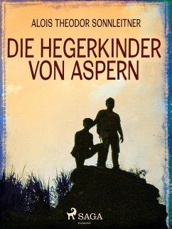 9788711570067 - Theodor Sonnleitner, Alois: Die Hegerkinder von Aspern (eBook, ePUB) - Bog