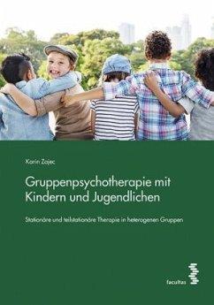 Gruppenpsychotherapie mit Kindern und Jugendlichen - Zajec, Karin