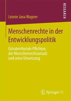 Menschenrechte in der Entwicklungspolitik - Wagner, Léonie J.