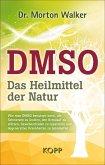 DMSO - Das Heilmittel der Natur
