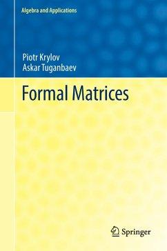 Formal Matrices - Krylov, Piotr; Tuganbaev, Askar