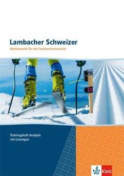 Lambacher Schweizer Mathematik für die Fachhochschulreife. Gesamtband / Trainingsheft Analysis mit Lösungen