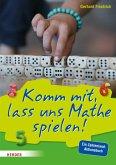 Komm mit, lass uns Mathe spielen (eBook, PDF)