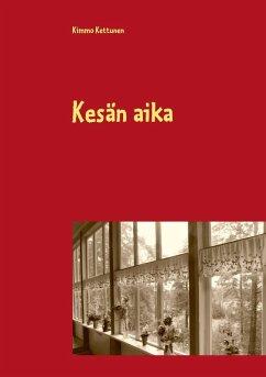 9789523398955 - Kettunen, Kimmo: Kesän aika (eBook, ePUB) - Kirja