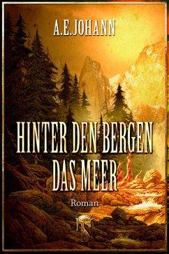 Hinter den Bergen das Meer (eBook, ePUB) - Johann, A. E.