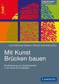 Mit Kunst Brücken bauen (eBook, PDF)