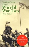 The Clever Teens' Guide to World War Two (The Clever Teens' Guides, #1) (eBook, ePUB)