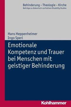 Emotionale Kompetenz und Trauer bei Menschen mit geistiger Behinderung (eBook, ePUB) - Heppenheimer, Hans; Sperl, Ingo