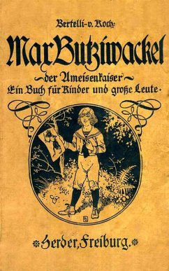 Max Butziwackel, der Ameisenkaiser. Ein Buch für Kinder und große Leute (eBook, ePUB) - Bertelli, Luigi