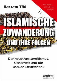Islamische Zuwanderung und ihre Folgen - Tibi, Bassam