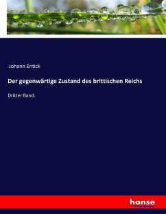 9783743655706 - Entick, Johann: Der gegenwärtige Zustand des brittischen Reichs - Buch