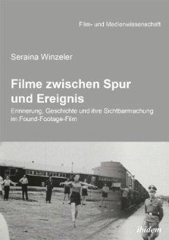 Filme zwischen Spur und Ereignis - Winzeler, Seraina