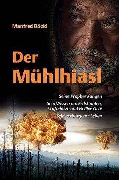 Der Mühlhiasl (eBook, ePUB) - Böckl, Manfred