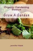 Organic Gardening Basics: Grow A Garden (The Legacy Art Movement) (eBook, ePUB)