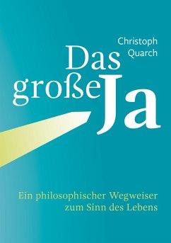 Das große Ja (eBook, ePUB) - Quarch, Christoph