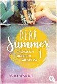Plötzlich warst du wieder da / Dear Summer Bd.1 (eBook, ePUB)