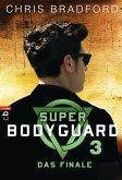 Das Finale / Super Bodyguard Bd.3 (eBook, ePUB)