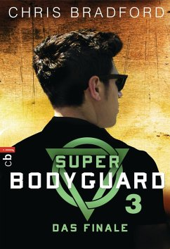 Das Finale / Super Bodyguard Bd.3 (eBook, ePUB) - Bradford, Chris