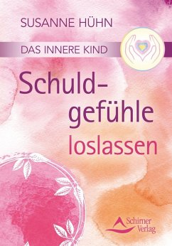 Das innere Kind- Schuldgefühle loslassen (eBook, ePUB) - Hühn, Susanne
