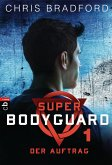 Der Auftrag / Super Bodyguard Bd.1 (eBook, ePUB)
