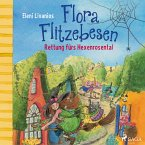 Rettung fürs Hexenrosental / Flora Flitzebesen Bd.4 (MP3-Download)