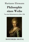 Philosophie eines Weibs (eBook, ePUB)