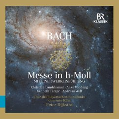 Messe In H-Moll (Inkl.Werkeinführung) - Landshamer/Vondung/Tarver/Wolf/Dijkstra/Chor D.Br