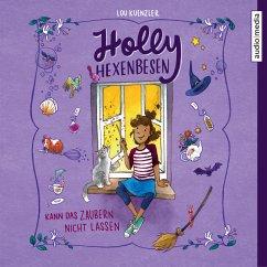 Holly Hexenbesen kann das Zaubern nicht lassen / Holly Hexenbesen Bd.1 (MP3-Download) - Kuenzler, Lou