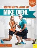 Bodyweight Training mit Mike Diehl (eBook, PDF)