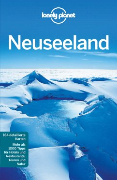 Lonely Planet Reiseführer Neuseeland (eBook, PDF) - Quintero, Josephine; Dragicevich, Peter; Atkinson, Brett; Bennett, Sarah; Slater, Lee