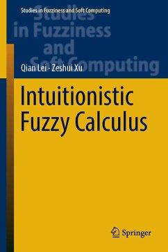 Intuitionistic Fuzzy Calculus - Lei, Qian; Xu, Zeshui