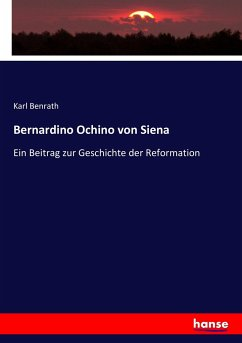 9783743663183 - Benrath, Karl: Bernardino Ochino von Siena - كتاب