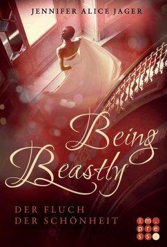 Being Beastly. Der Fluch der Schönheit (Märchenadaption von »Die Schöne und das Biest«) - Jager, Jennifer Alice