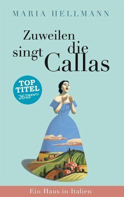 Zuweilen singt die Callas - Hellmann, Maria