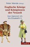 Englische Könige und Königinnen der Neuzeit (eBook, ePUB)
