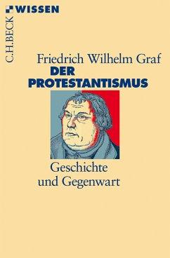 Der Protestantismus (eBook, ePUB) - Graf, Friedrich Wilhelm