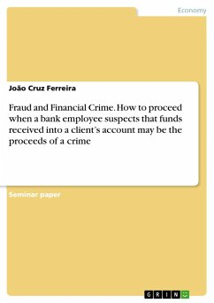 Fraud and Financial Crime. How to proceed when a bank employee suspects that funds received into a client's account may be the proceeds of a crime (eBook, PDF)