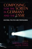 Composing for the Screen in Germany and the USSR (eBook, ePUB)