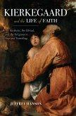 Kierkegaard and the Life of Faith (eBook, ePUB)